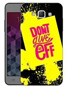"""Humor Gang Don'T Give An Eff Quote Printed Designer Mobile Back Cover For """"Samsung Galaxy Grand 3"""" (3D, Matte, Premium Quality Snap On Case)"""