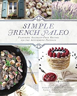 Book Cover: Simple French Paleo: Flavorful Allergen-Free Recipes for the Autoimmune Protocol