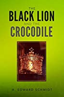 The Black Lion and the Crocodile
