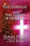 Pink Umbrellas: The 12 Days of Devotion