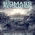 The Biomass Revolution (       UNABRIDGED) by Nicholas Sansbury Smith Narrated by James Fouhey