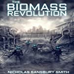 The Biomass Revolution | Nicholas Sansbury Smith