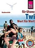 Image de Reise Know-How Sprachführer Twi für Ghana - Wort für Wort: Kauderwelsch-Band 169