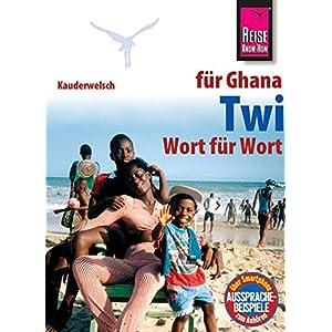 Reise Know-How Sprachführer Twi für Ghana - Wort für Wort: Kauderwelsch-Band 169