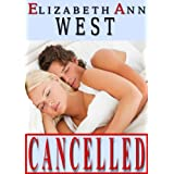 Cancelled (Love story from a male POV) ~ Elizabeth Ann West