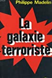 echange, troc Madelin - La galaxie terroriste / paris, belfast, bilbao, bayonne, corse, milan, francfort, bruxelles