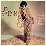 Ty Karim Wear Your Natural, Baby [VINYL]