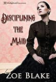 Disciplining the Maid