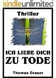 ICH LIEBE DICH ZU TODE (Thriller)