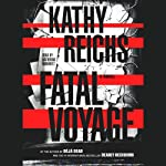 Fatal Voyage (       ABRIDGED) by Kathy Reichs Narrated by Katherine Borowitz
