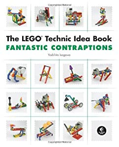 The LEGO Technic Idea Book: Fantastic Contraptions
