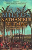 Nathaniel's Nutmeg: How One Man's Courage Changed the Course of History