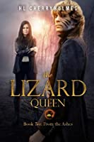 The Lizard Queen Book Two: From the Ashes