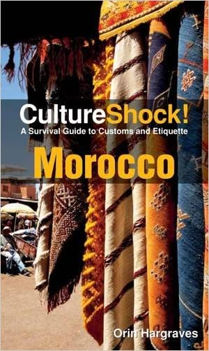 Cultureshock Morocco (Cultureshock Morocco: A Survival Guide to Customs & Etiquette)