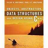 Objects, Abstraction, Data Structures and Design: Using C++ ~ Elliot B. Koffman