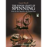 "The Whole Craft of Spinning: From the Raw Material to the Finished Yarnvon ""Carol Kroll"""
