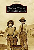 Search : Ghost Towns of Death Valley (Images of America)