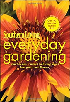 Southern living everyday gardening smart design simple Southern living garden book