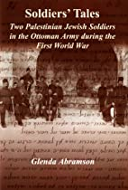 Soldiers' Tales: Two Palestinian Jewish Soldiers in the Ottoman Army during the First World War