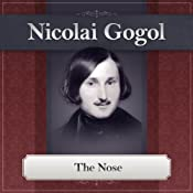 The Nose: A Nikolai Gogol Story | [Nikolai Gogol]