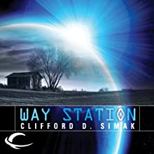 Way Station (       UNABRIDGED) by Clifford D. Simak Narrated by Eric Michael Summerer
