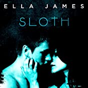 Sloth: Sinful Secrets Series #1 | Ella James