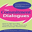 The Commitment Dialogues (       UNABRIDGED) by Matthew McKay Narrated by McGraw-Hill Education