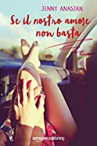 SE IL NOSTRO AMORE NON BASTA (ITALIAN EDITION)