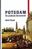 Potsdam. Die preußische Garnisonstadt