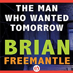 Man Who Wanted Tomorrow | [Brian Freemantle]
