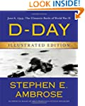 D-Day Illustrated Edition: June 6, 19...