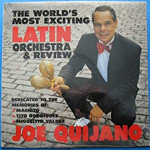 Joe Quijano - The World's Most Exciting Latin Orchestra & Review