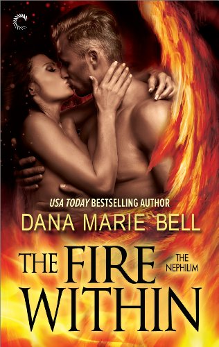 Dana Marie Bell - The Fire Within (The Nephilim)