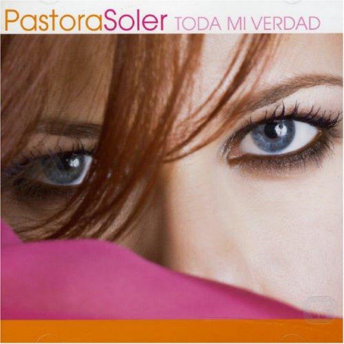 Pastora Soler - Toda Mi Verdad - Zortam Music