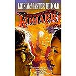 Komarr: A Miles Vorkosigan Novel   Lois McMaster Bujold