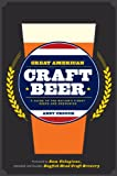 Image of Great American Craft Beer: A Guide to the Nation's Finest Beers and Breweries