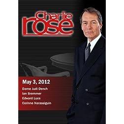 Charlie Rose - Dame Judi Dench / Edward Luce / Corinne Narassiguin (May 3, 2012)