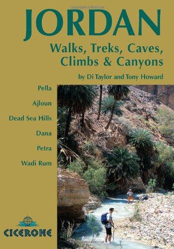 Jordan - Walks Treks Caves Climbs and Canyons: In Pella, Ajlun, Moab, Dana, Petra, Rum (Cicerone Guides)