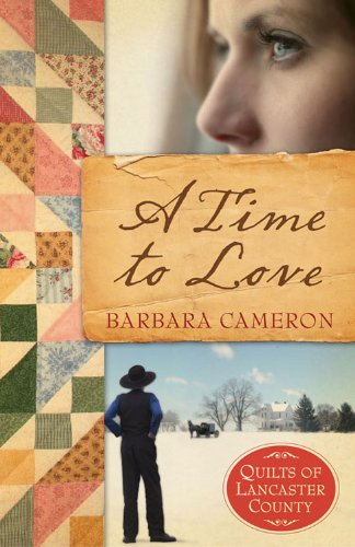 A Time To Love: Quilts of Lancaster County Series #1