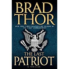 The Last Patriot: A Thriller by Brad Thor - Hardcover Fiction
