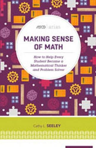 Making Sense of Math: How to Help Every Student Become a Mathematical Thinker and Problem Solver (ASCD Arias) (Making Sense Math compare prices)