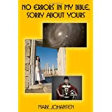 No Errors in My Bible, Sorry About Yours ~ Mark Johansen