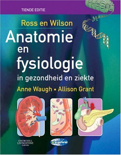 Ross and Wilson Anatomie en Fysiologie in Gezondheid en Ziekte (Dutch Edition)