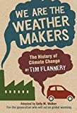 Image of [(We Are the Weather Makers: The History of Climate Change )] [Author: Tim Flannery] [Mar-2010]