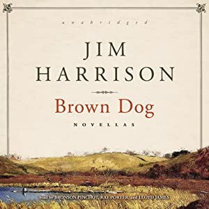 Brown Dog: Novellas | [Jim Harrison]