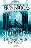 Terry Brooks The Measure Of The Magic: Legends of Shannara: Book Two