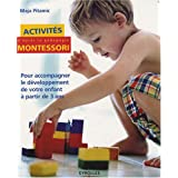Activits Montessori : Pour accompagner le dveloppement de votre enfant  partir de 3 anspar Maja Pitamic