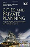 img - for Cities and Private Planning: Property Rights, Entrepreneurship and Transaction Costs book / textbook / text book