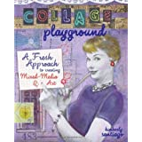 Collage Playground: A Fresh Approach to Creating Mixed-Media Artpar Kimberly Santiago