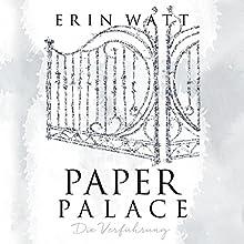Paper Palace: Die Verführung (Paper-Trilogie 3) Hörbuch von Erin Watt Gesprochen von: Dagmar Bittner, Bastian Korff